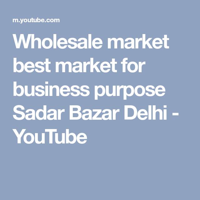 Wholesale market best market for business purpose Sadar