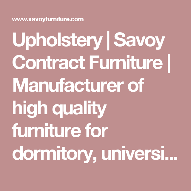 Savoy Contract Furniture Is An American Manufacturer Of Student Housing,  Residence Hall, And Military Quarters Furniture.