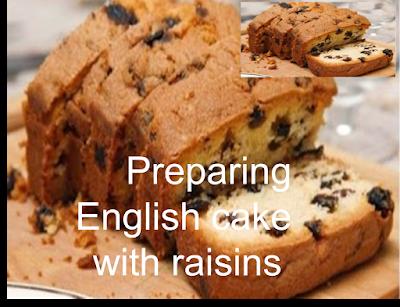 Preparing English Cake With Raisins English Cakes Raisin Desserts