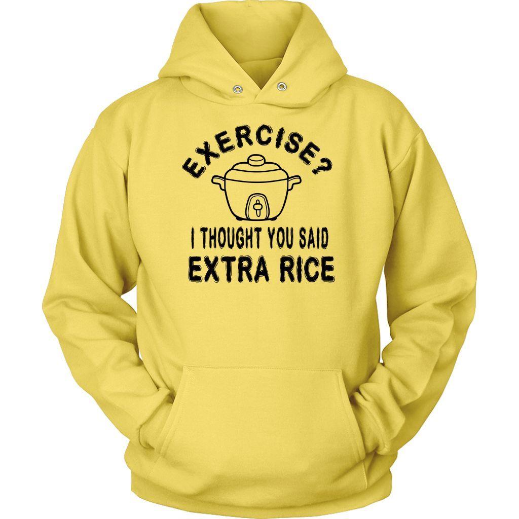 Exercise, Extra Rice Hoodie