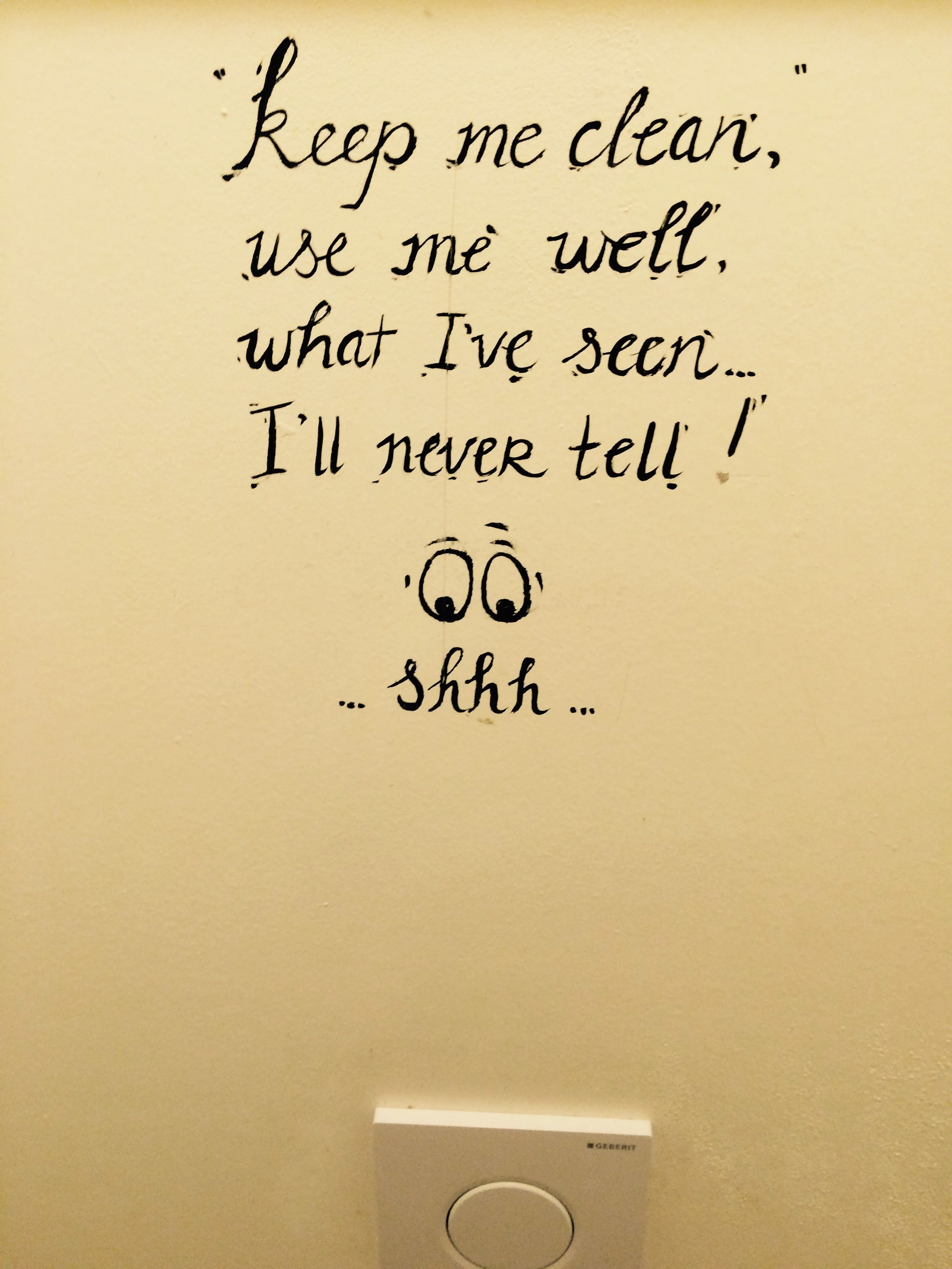 Keep Me Clean Use Me Well What I Ve Seen I Ll Never Tell Toilet Quote At The Bea