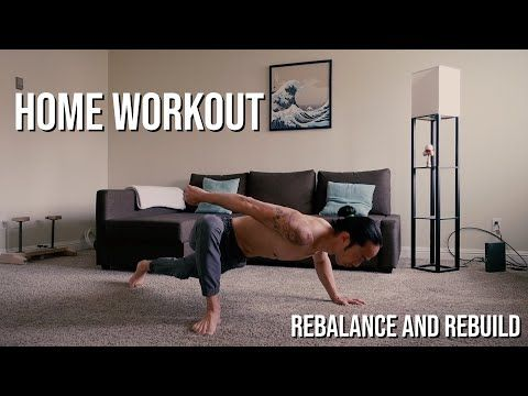 home workout  rebalance  rebuild your body  youtube in
