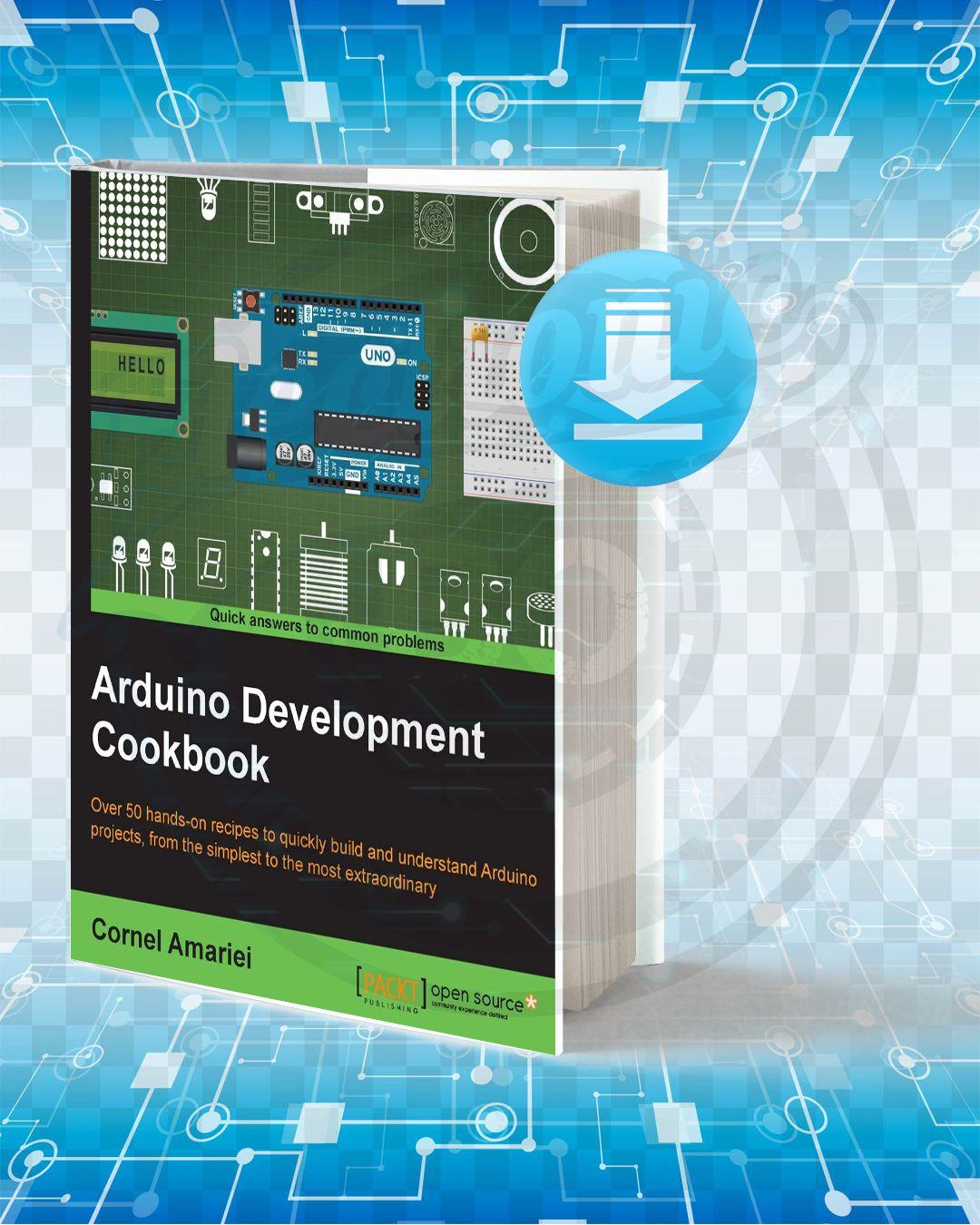 Download Arduino Development Cookbook pdf. Arduino