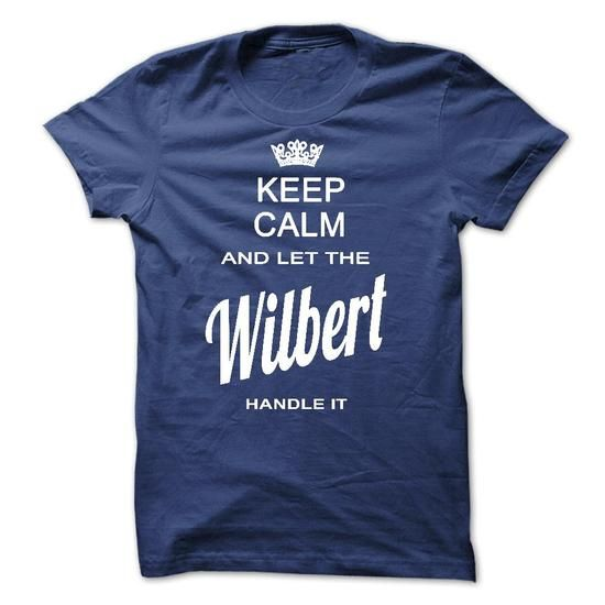 Limited Edition Wilbert Calm Shirt - #unique gift #bestfriend gift. LIMITED TIME => https://www.sunfrog.com/Names/Limited-Edition-Wilbert-Calm-Shirt.html?68278