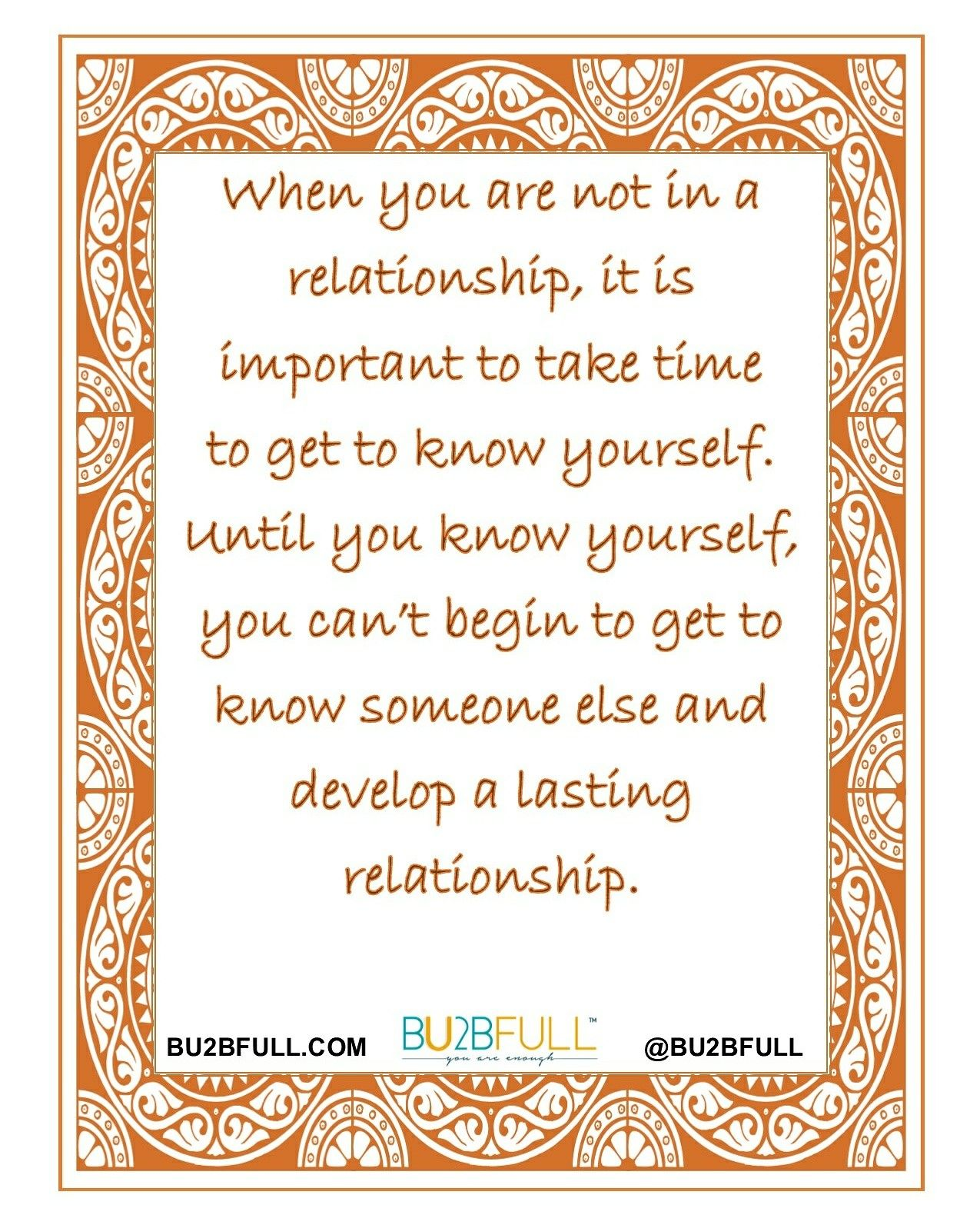 Take Time For Yourself Get To Know Yourself Quote