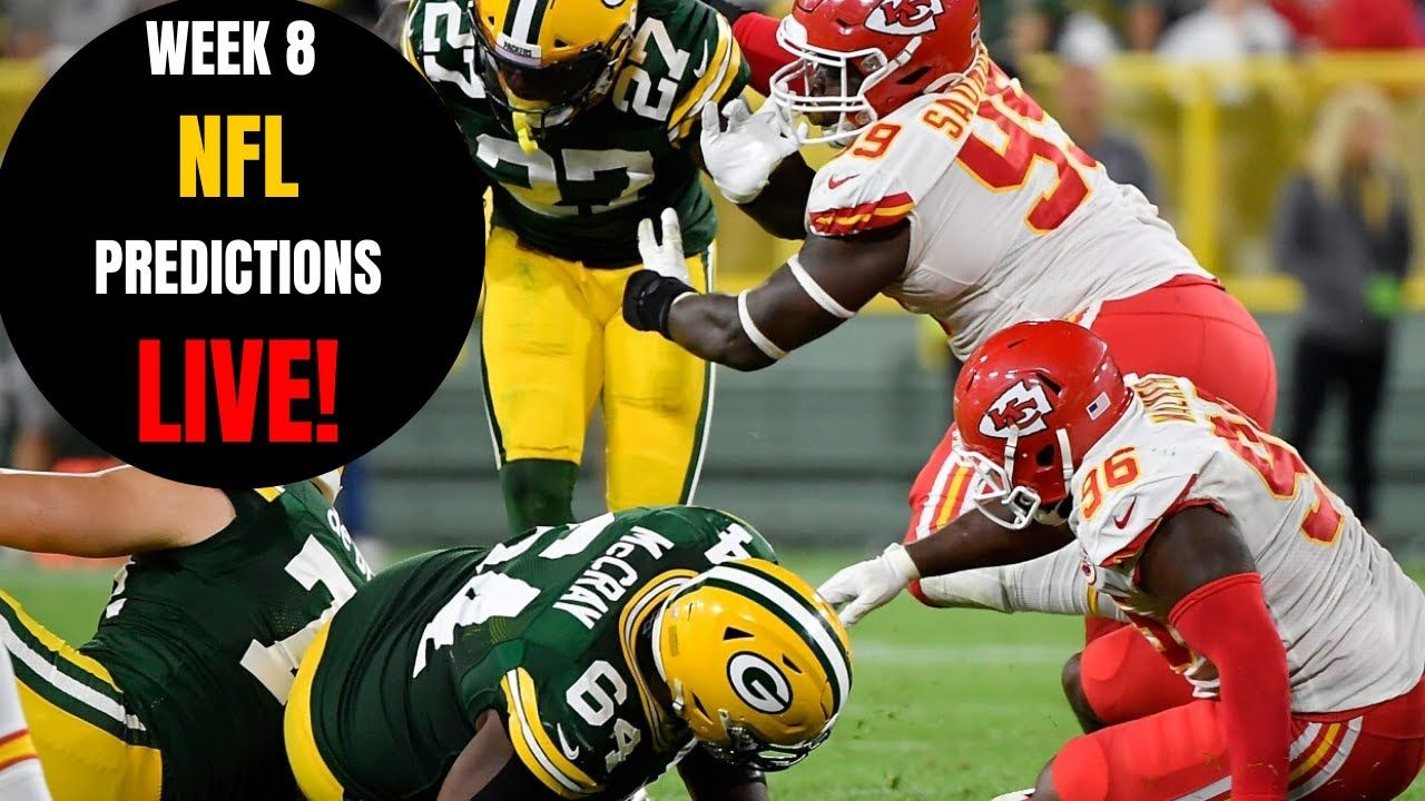 Nfl Predictions Week 8 Packers Vs Chiefs 49ers Vs Panthers Raiders Vs Raiders Vs 49ers Vs Raiders Vs Texans