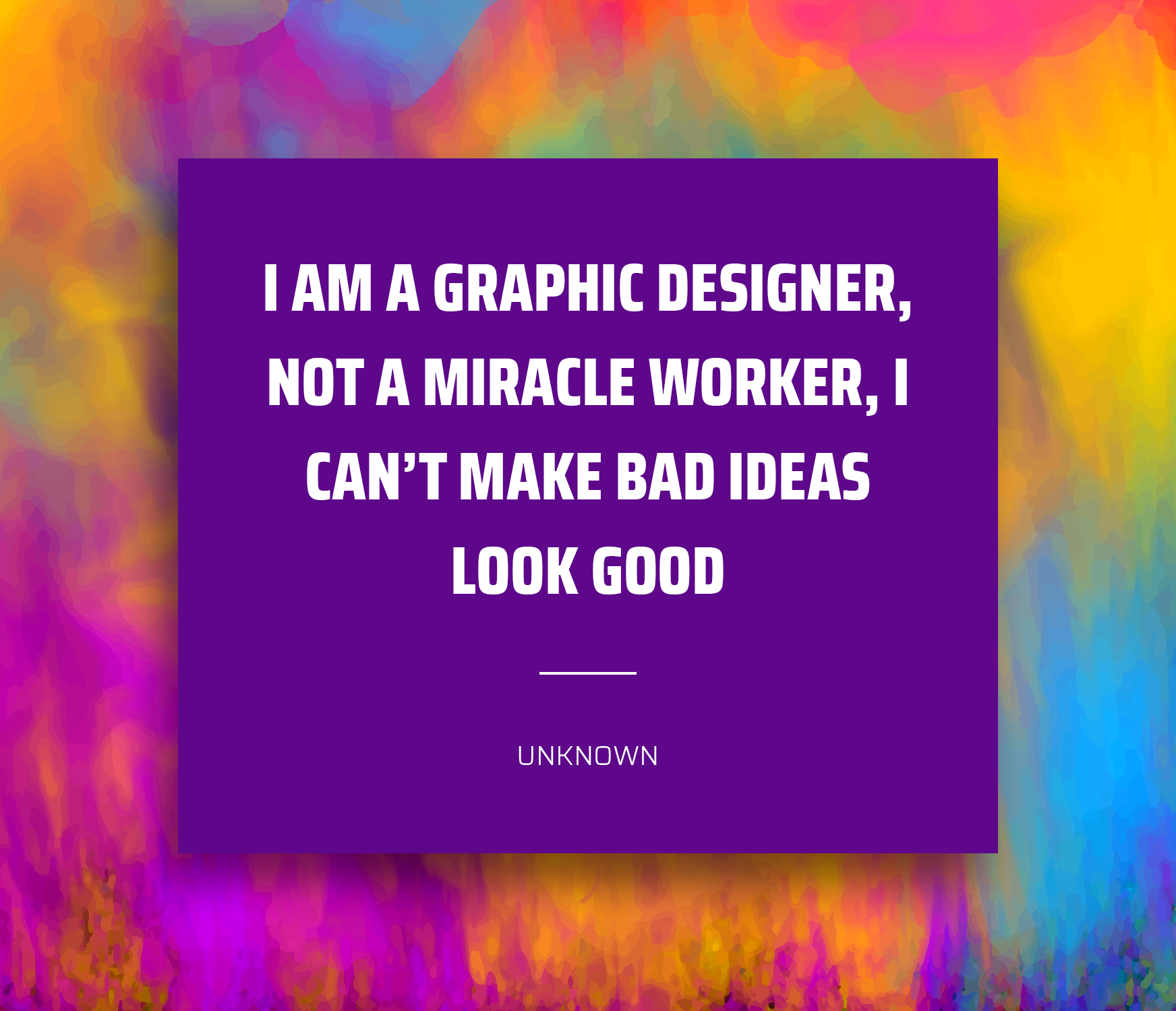 Design Quote I Am A Graphic Designer Not A Miracle Worker I Cant