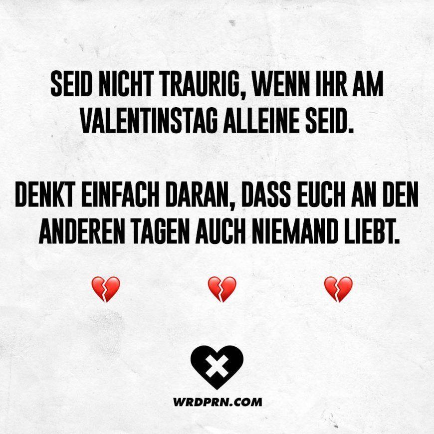 Seid Nicht Traurig Wenn Ihr Am Valentinstag Alleine Seid Denkt