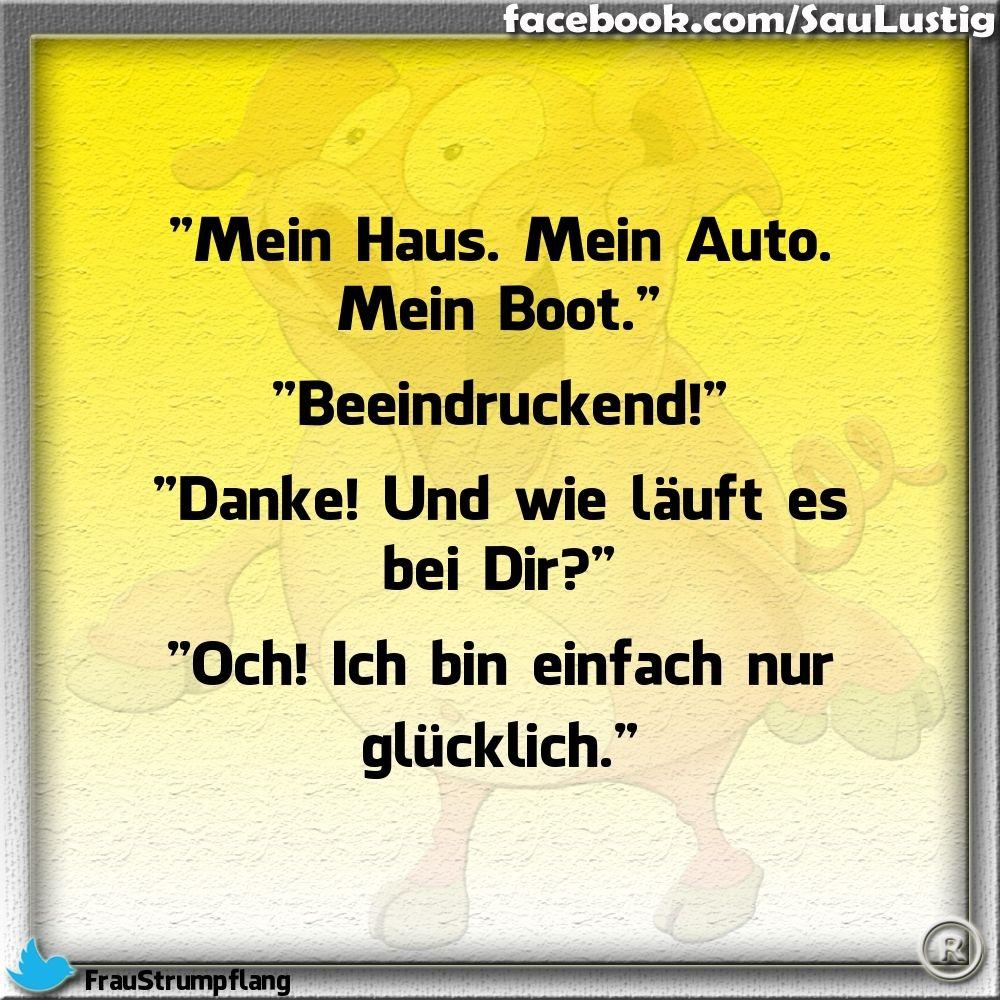 Mein Haus Mein Auto Mein Boot | Sprüche | Pinterest | Schlaue ...