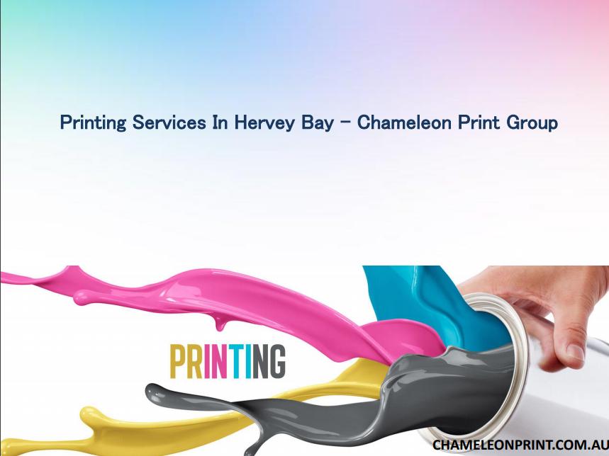 Chameleon print group also offer printing services in hervey bay chameleon print group also offer printing services in hervey bay phone 1800 626 562 printing services printing business printing services colourmoves