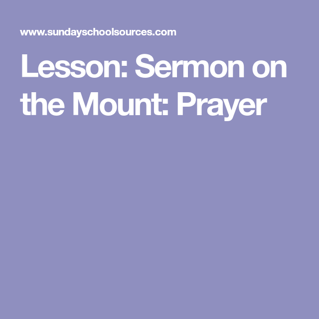 Lesson: Sermon on the Mount: Prayer