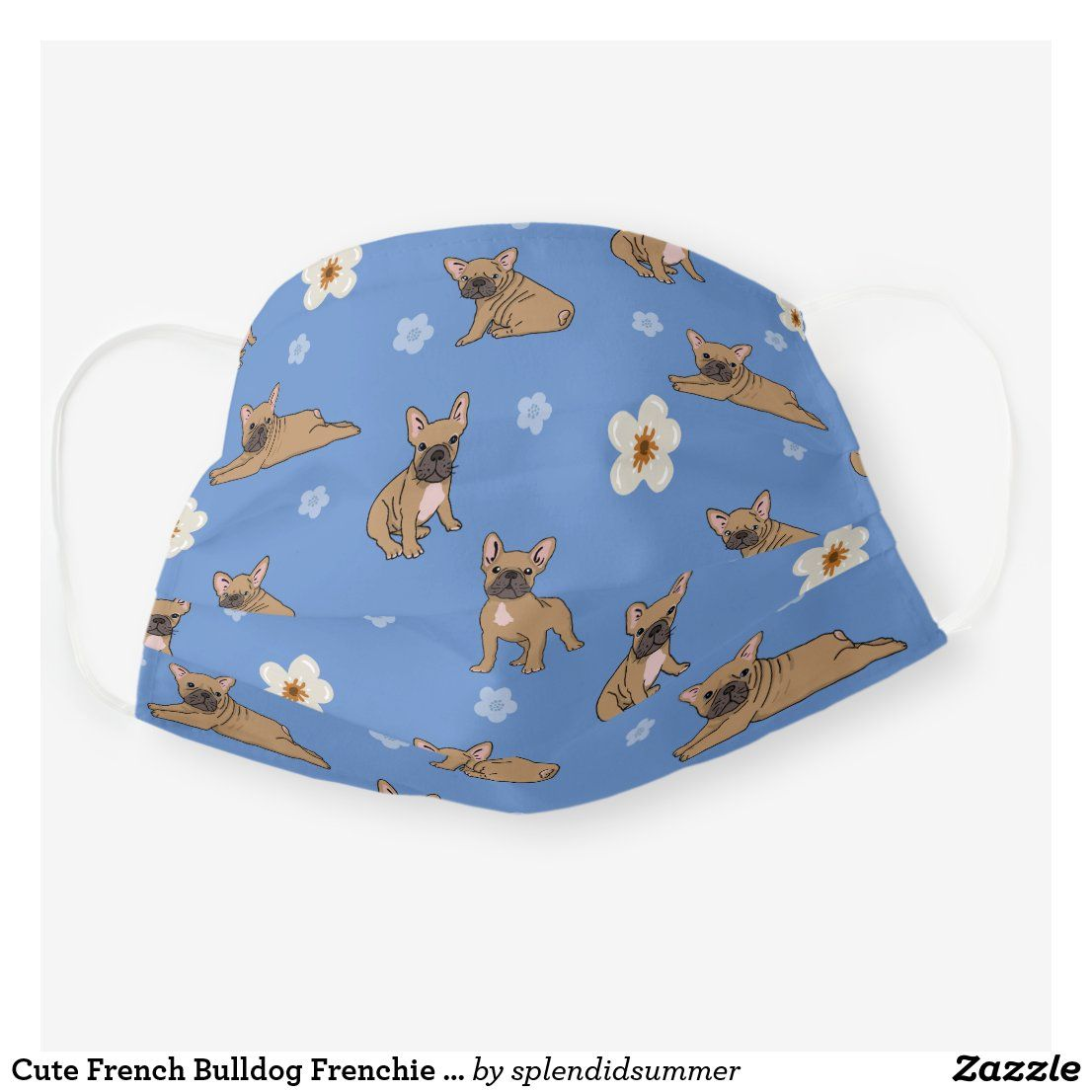 Cute French Bulldog Frenchie Cloth Cloth Face Mask Zazzle Com Cute French Bulldog French Bulldog Cute