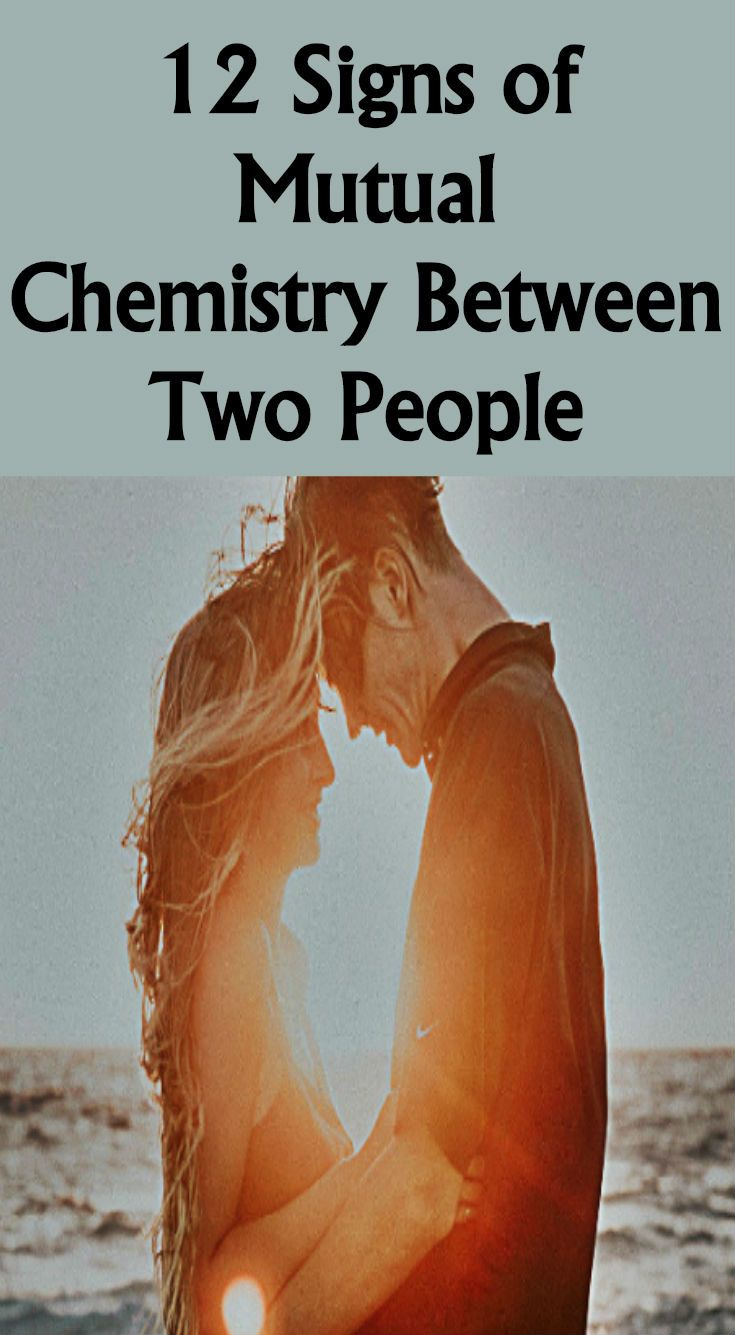 12 Signs of Mutual Chemistry Between Two People