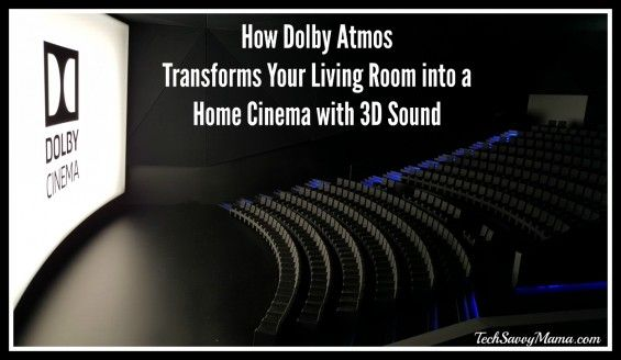 How Dolby Atmos Transforms Your Living Room into a Home