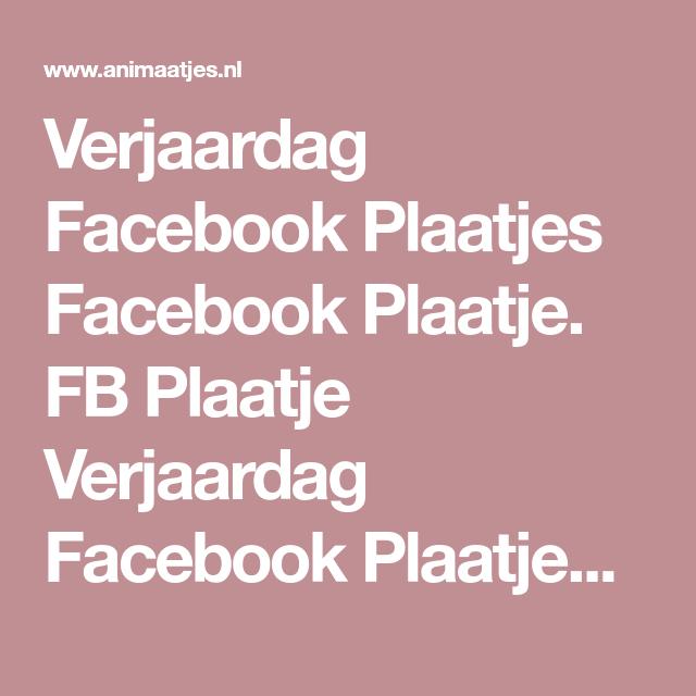 Extreem Verjaardag Facebook Plaatjes Facebook Plaatje. FB Plaatje &YZ74