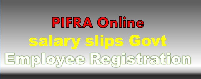 Pifra Salary Slip Email Registration For Govt Employees