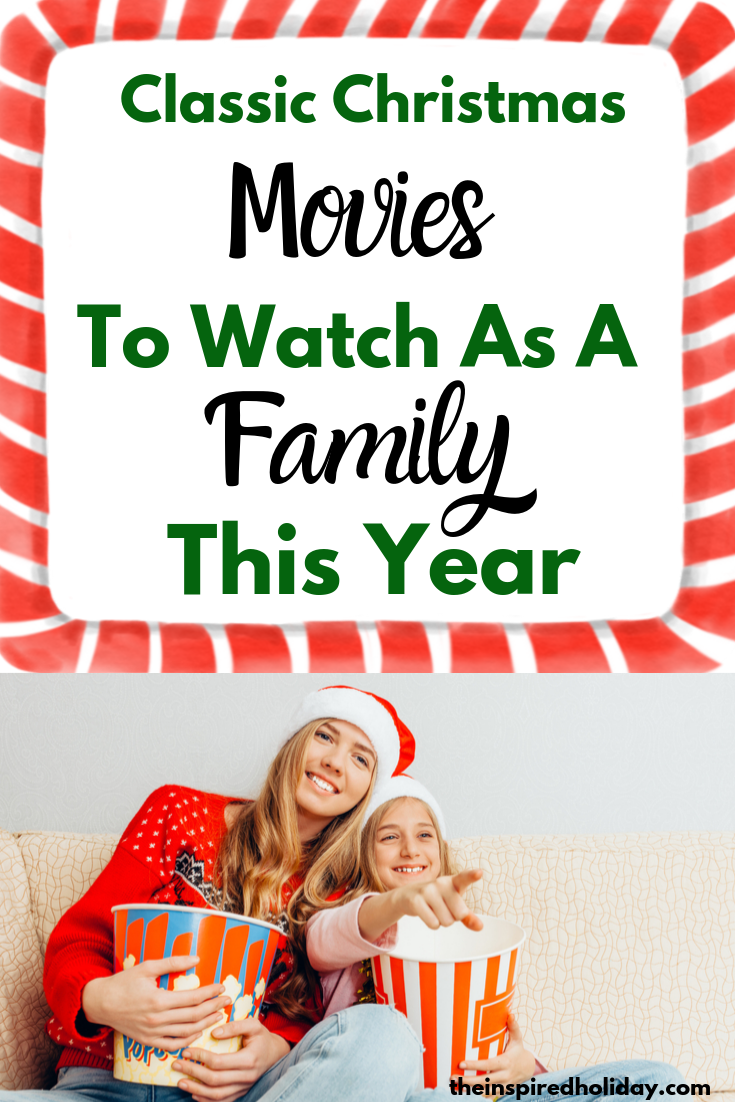 Classic Christmas Movies To Watch As A Family This Year Classic Christmas Movies Christmas Movies Christmas Traditions Family