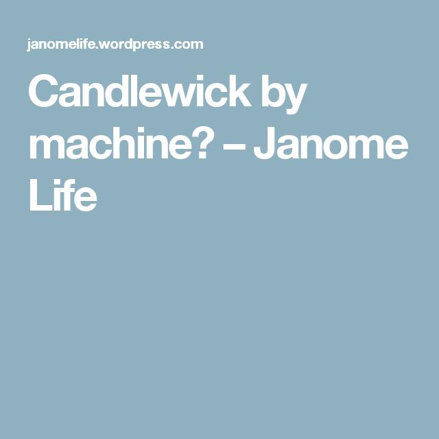 Candlewick by machine? – Janome Life