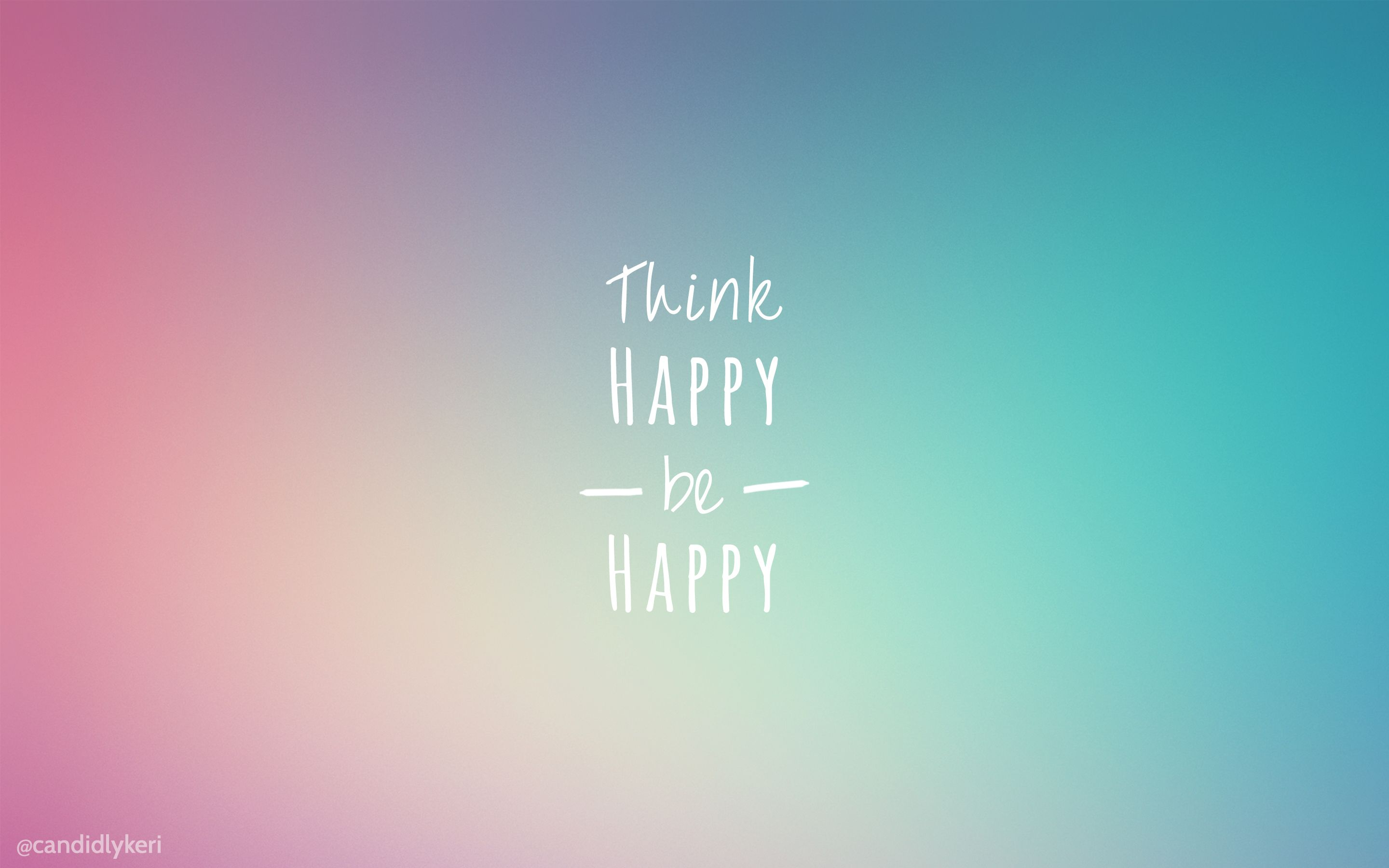 Think Happy be Happy Happy wallpaper, Think happy be