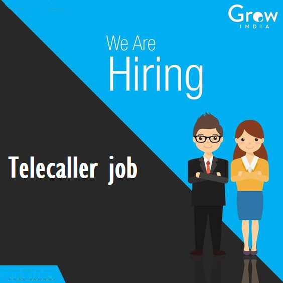 Grow India is Hiring Telecaller job Development teleca