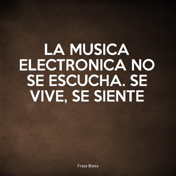 Resultado De Imagen Para Frases De Musica Electronica