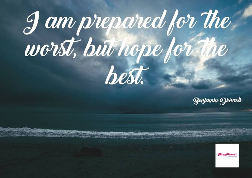 I Am Prepared For The Worst But Hope For The Best Quotes