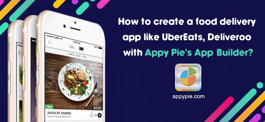 How To Create A Food Delivery App Like Ubereats Or Deliveroo Appy Pie Food Delivery App Food Delivery Delivery App