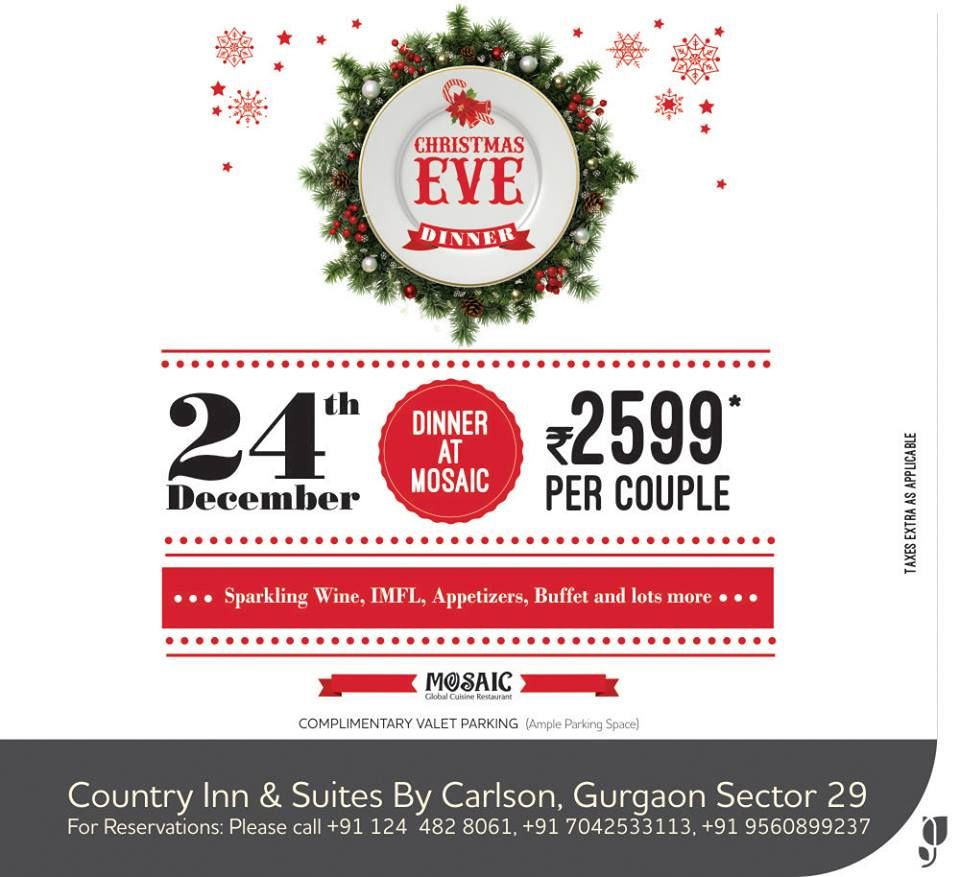 Celebrate This Christmas With Us At Cis29ggn Christmaseve Cis29 Sec29 Celebration Country Inn Gurgaon Christmas Eve Dinner