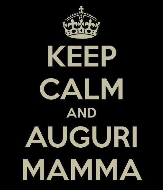 Keep calm and auguri mamma