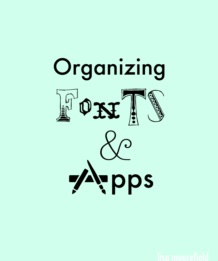 Organizing Fonts And Apps Via Lisa Moorefield Brilliant Organizing