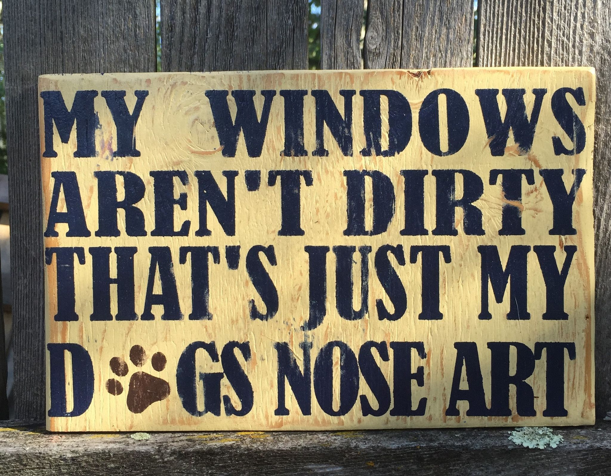 Pet Sign, My Windows Aren\'t Dirty That\'s Just My Dogs Nose Art | Dog ...