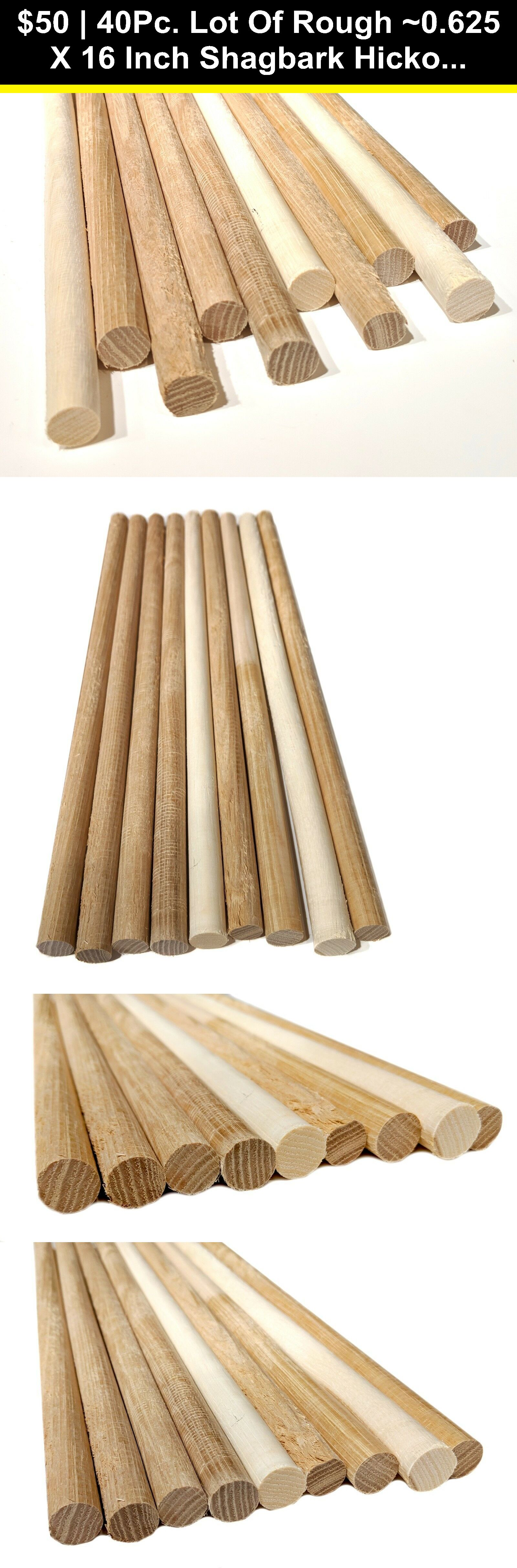 Dowels 183158 40pc Lot Of Rough 0 625 X 16 Inch Shagbark Hickory Dowels Dowel Rods Pegs Buy It Now Only 50 On Ebay Dowels Rough Sha Peg Rods Dowels