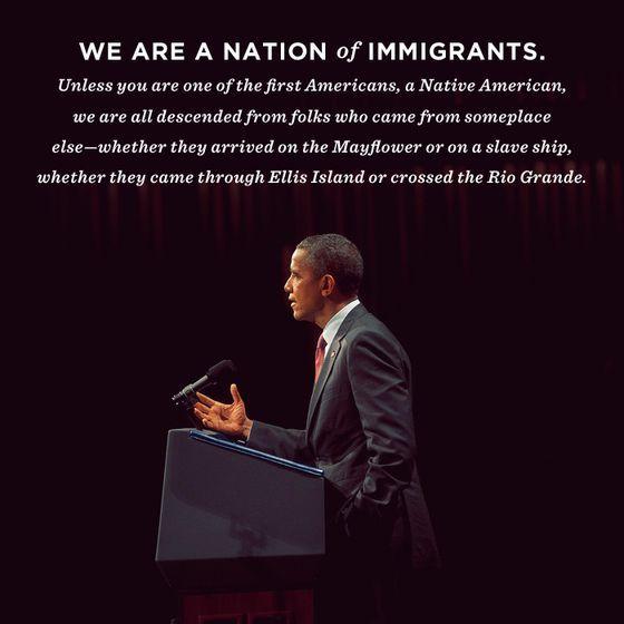 Encontre esta cita en www.barackobama.com/. Es de una página del sitio web. Esto significa mucho para los inmigrantes latinos porque se pueden sentir parte de la nación. La cita dice que todos somos una nación de inmigrantes porque somos decendientes de alguien que vino de otra parte.