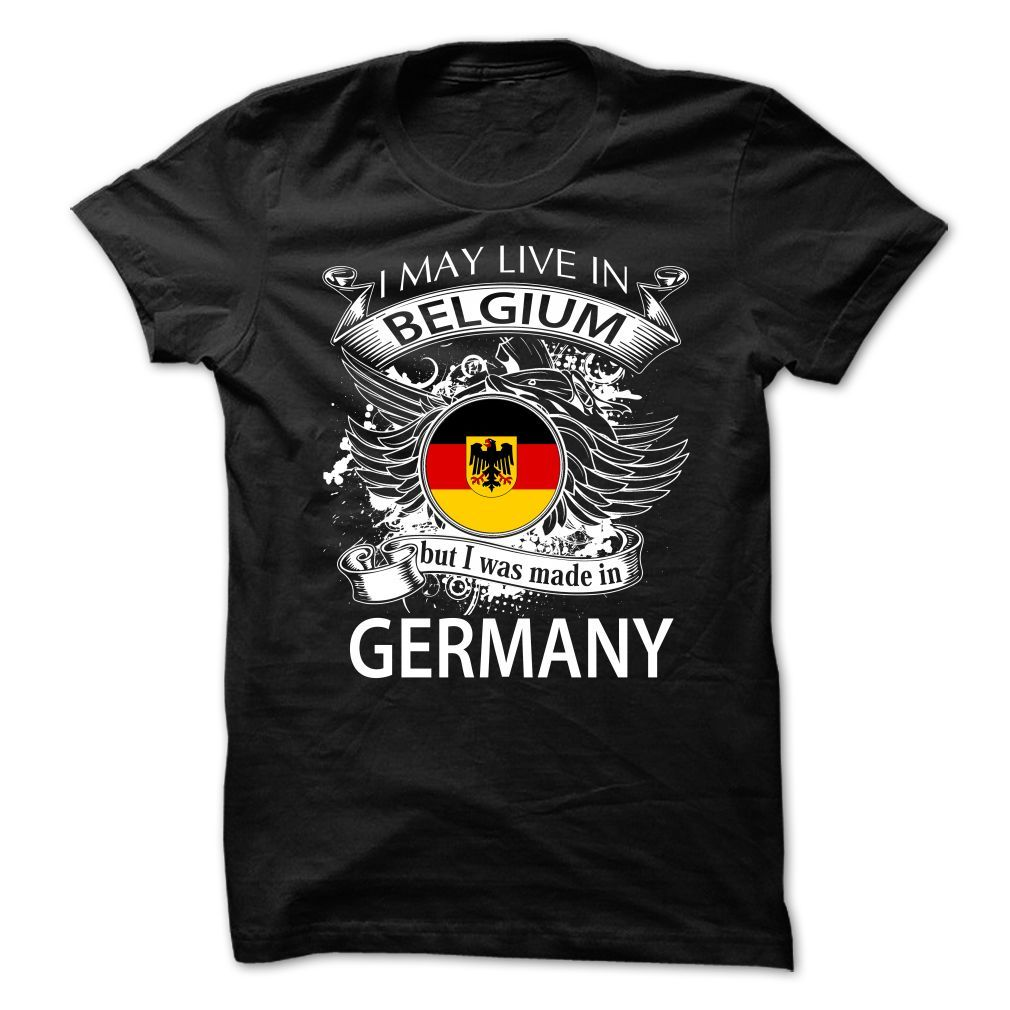 cool Where to buy I May Live In Belgium But I Was Made In Germany (NEW V10)