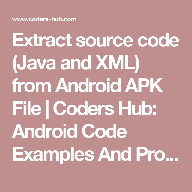 Extract source code (Java and XML) from Android APK File