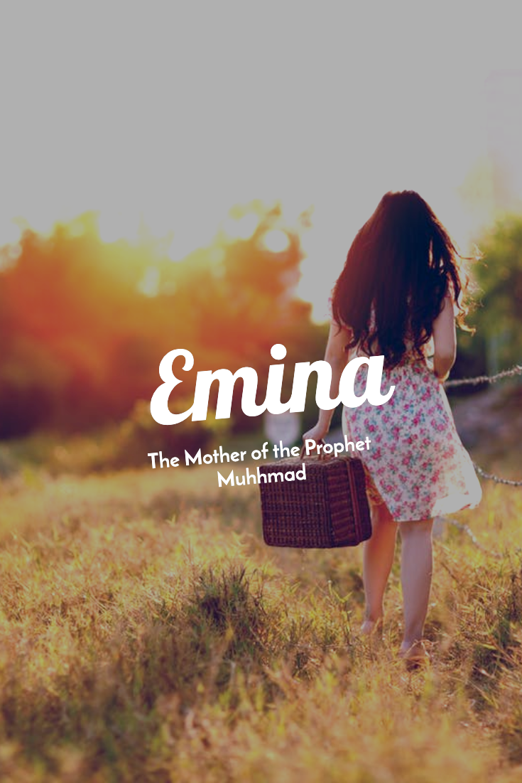 Photo of Emina – The mother of the Prophet Muhhmad #Girl #Name #Emina #Mother