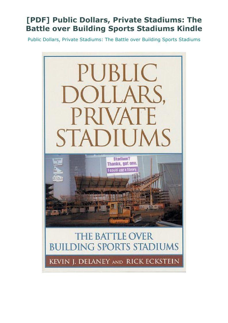 Pdf Public Dollars Private Stadiums The Battle Over Building Sports Stadiums Kindle In 2020 Sports Stadium Stadium Public