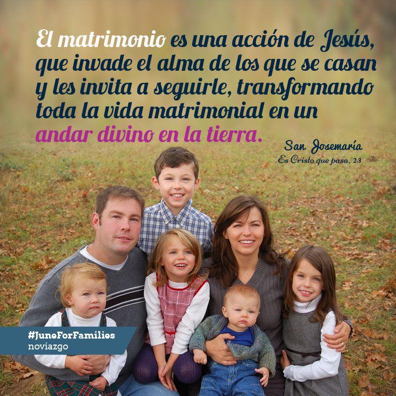 Matrimonio Y Familia En El Proyecto De Dios : Juneforfamilies frases de san josemaría sobre el