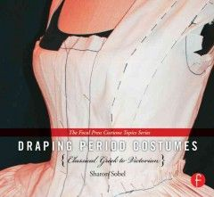 Draping period costumes : classical Greek to Victorian - explains in step-by-step detail the basics of draping and demonstrates the use of those basic skills in the creation of a representative selection of period costumes from a variety of time periods. Chapters are broken into time periods and have two parts: an analysis of how clothing was made and worn during that specific time period, and detailed instruction on draping techniques to construct the costume.