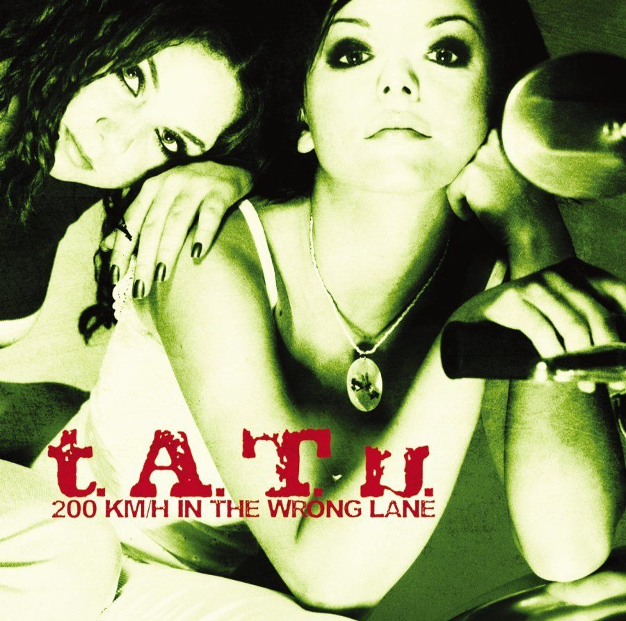 t.A.T.u — «200 Km/H In The Wrong Lane» (2002)