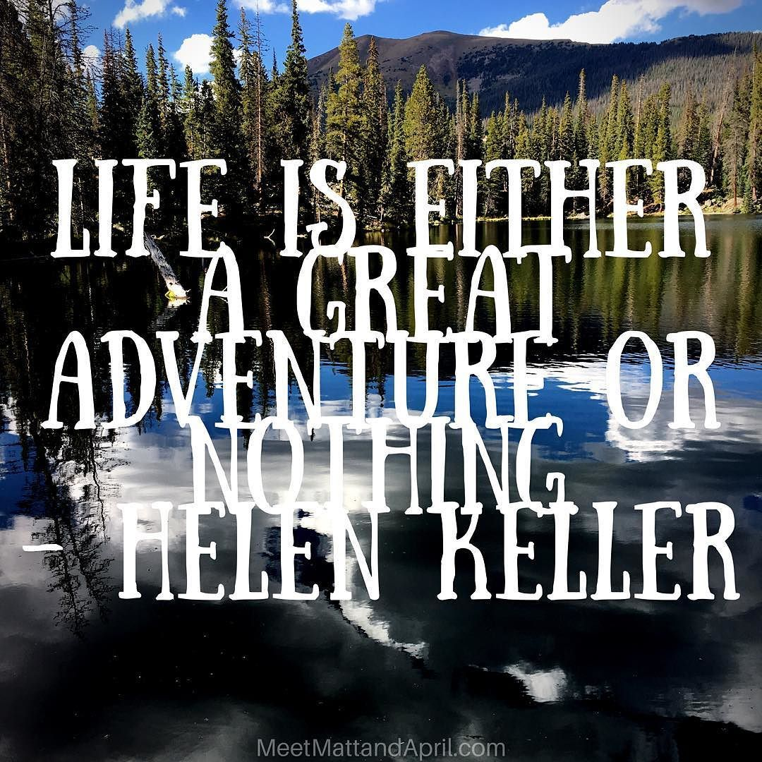 Life Is Either A Great Adventure Or Nothing Helen Keller Mlm