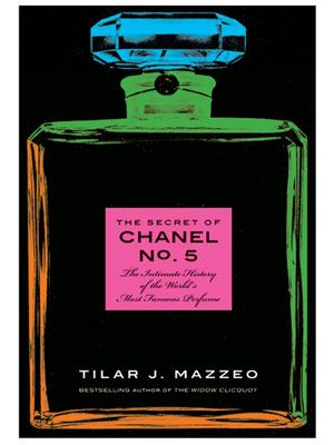 The Secret Of Chanel No 5 By Tilar J Mazzeo Book Review Coco