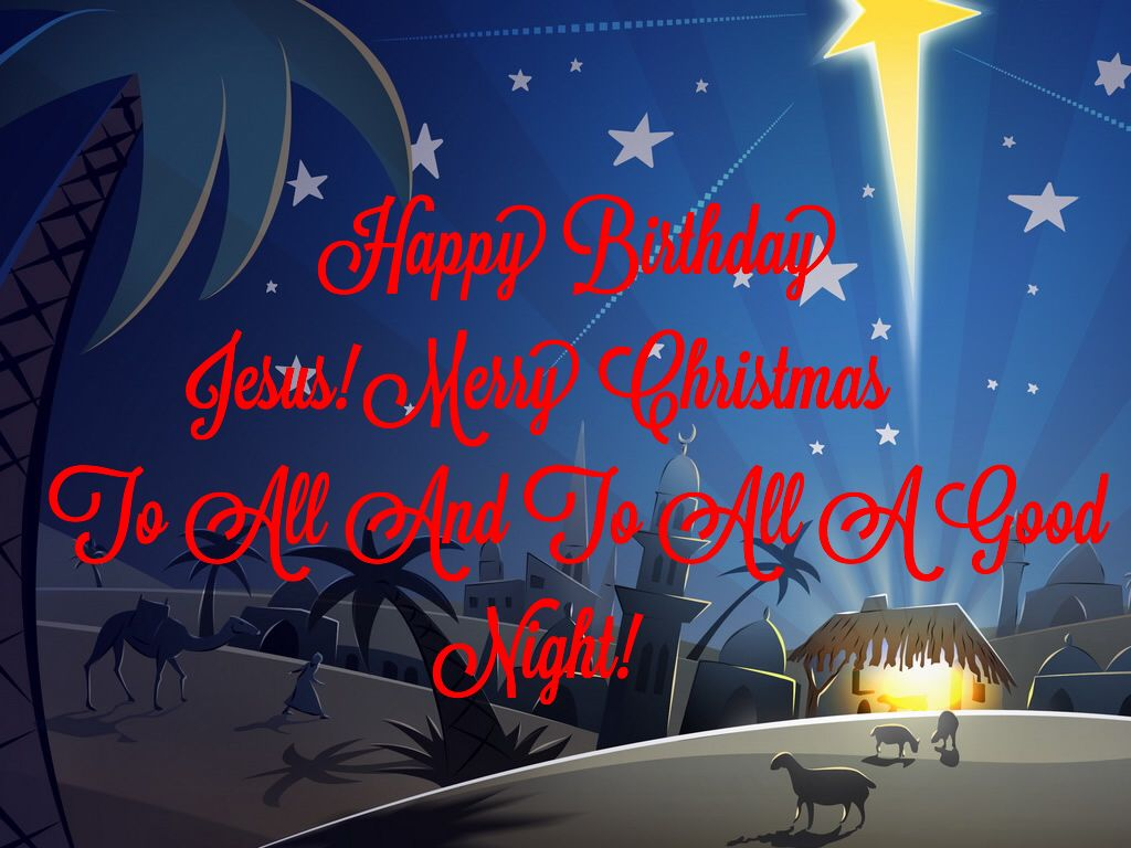 Happy birthday jesus merry christmas to all and to all a good night happy birthday jesus merry christmas to all and to all a good night kristyandbryce Images