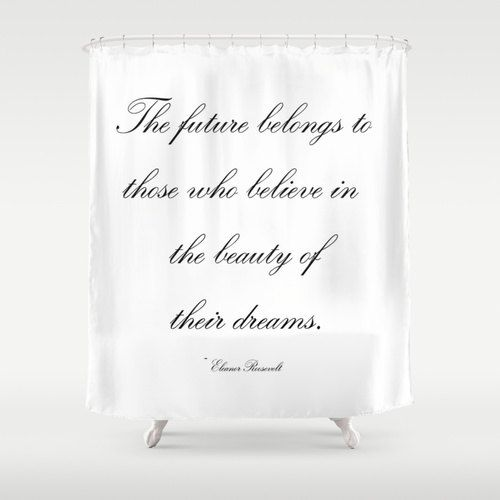 Graduation Gift Shower Curtain Eleanor Roosevelt Quote