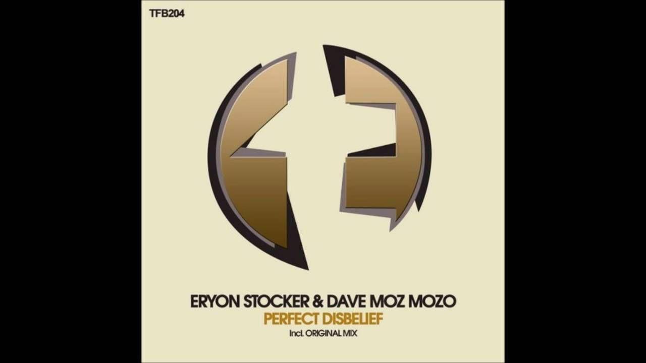 Eryon Stocker & Dave Moz Mozo - Perfect Disbelief (Original Mix)