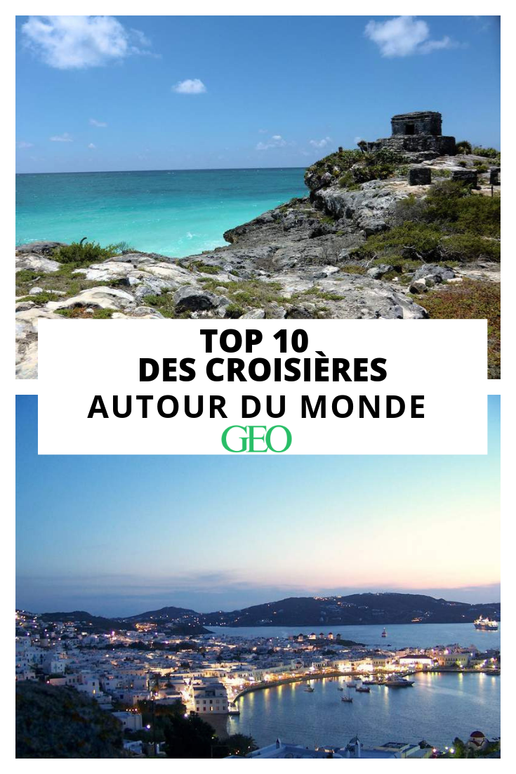 Nos 10 Croisieres Coup De Cœur Autour Du Monde Croisiere Croisiere Sur Le Nil Iles Cyclades