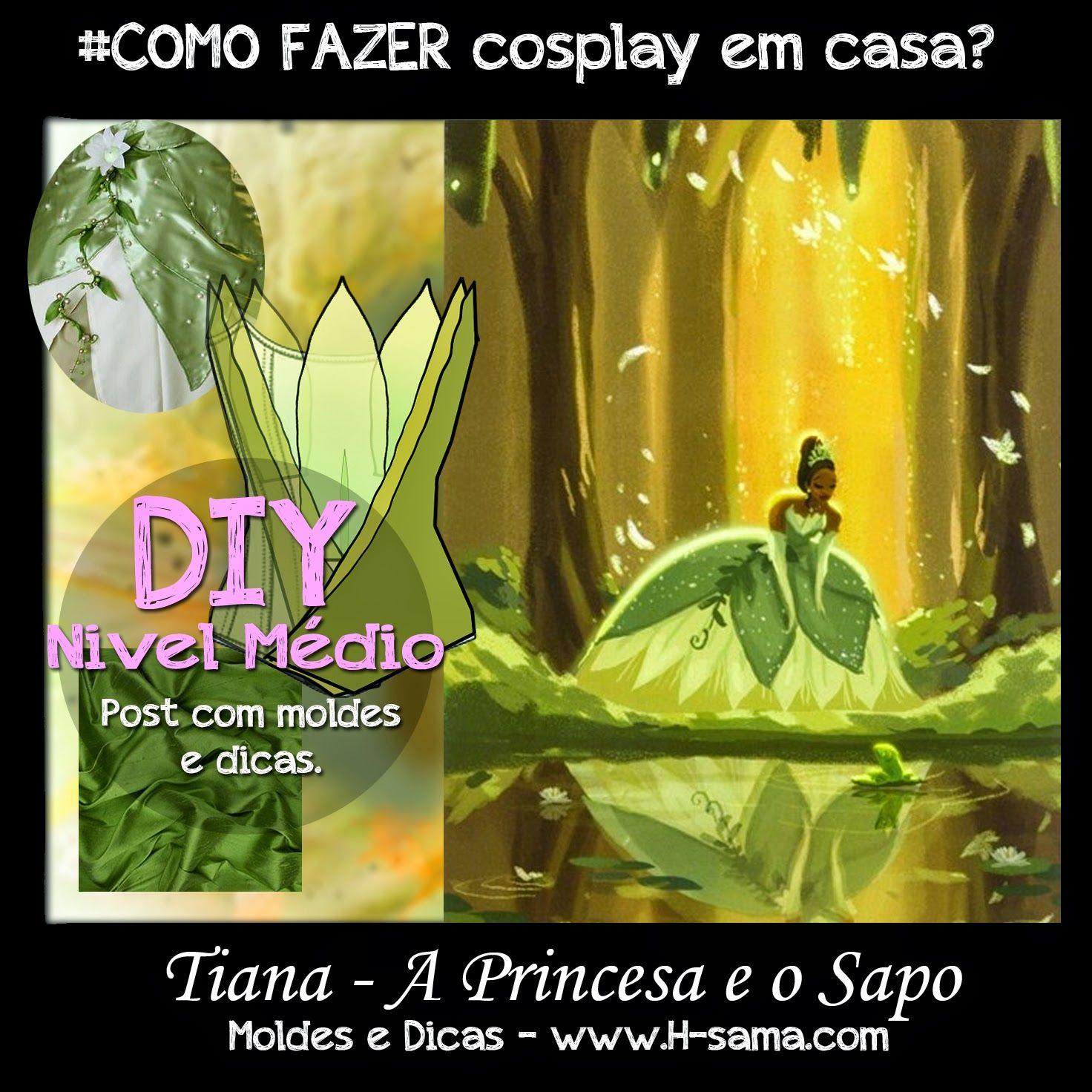 H-SAMA blog: COMO FAZER em casa? cosplay Tiana - A ...