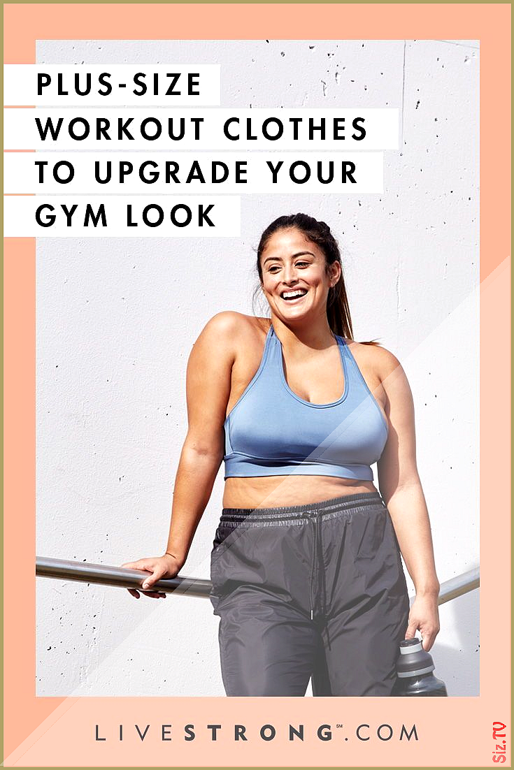 Plus-Size Workout Clothes to Upgrade Your Gym Look Plus-Size Workout Clothes to Upgrade Your Gym Loo...