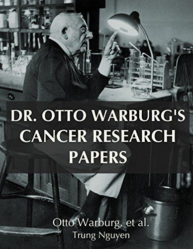 Dr. Otto Warburg's Cancer Research Papers (Understand Cancer Series Book 6) by Otto Warburg http://www.amazon.com/dp/B018Y0POEY/ref=cm_sw_r_pi_dp_Cih5wb1CESK8S