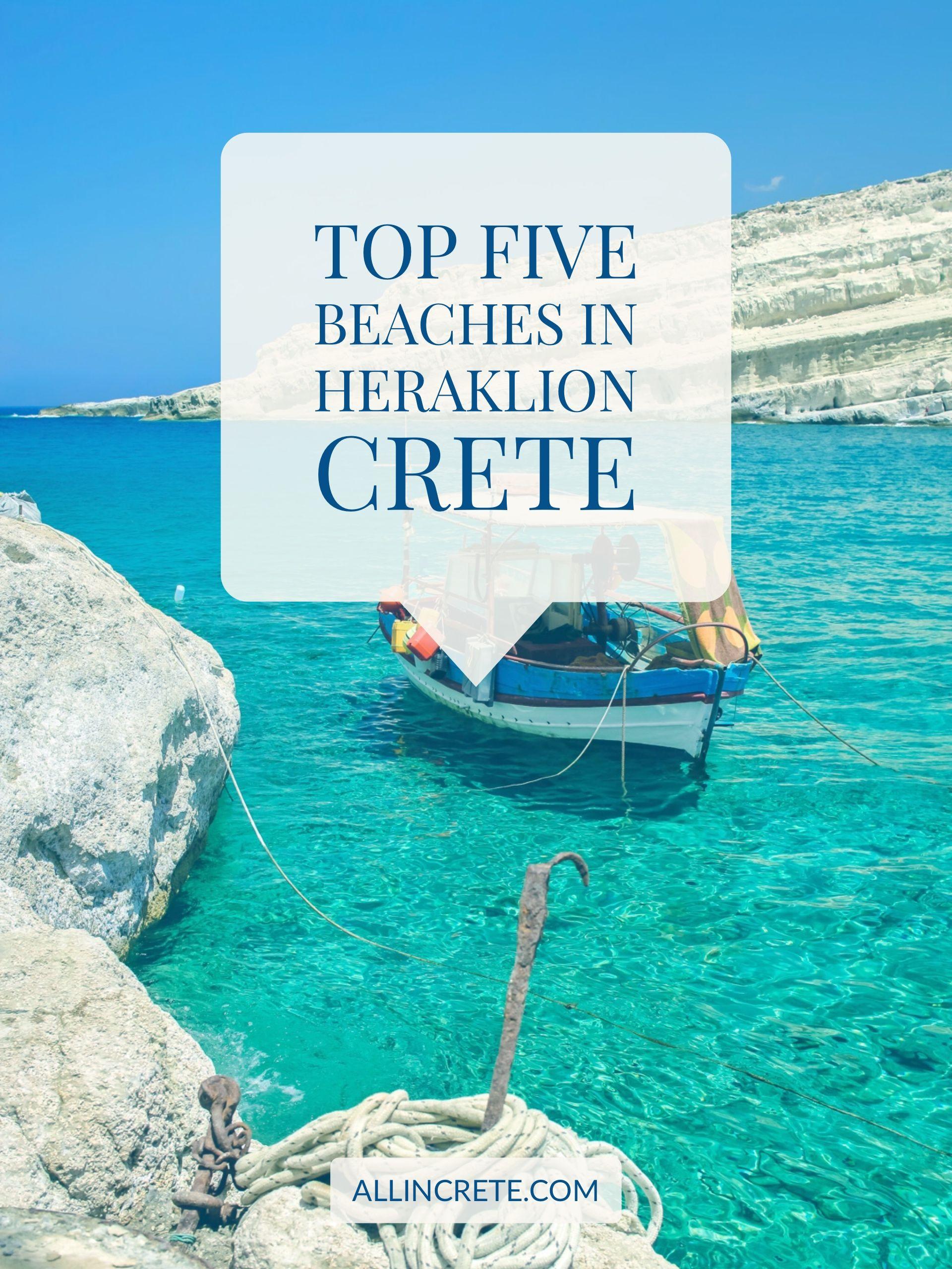Top 5 Beaches In Heraklion 2020